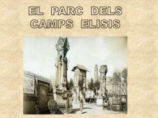 EL  PARC  DELS    CAMPS  ELISIS