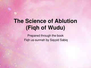 The Science of Ablution (Fiqh of Wudu)