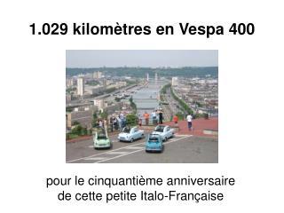 1.029 kilomètres en Vespa 400