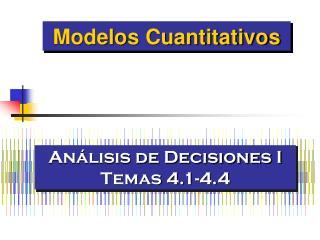 Análisis de Decisiones I Temas 4.1-4.4