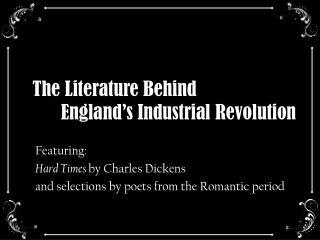 The Literature Behind        England's Industrial Revolution