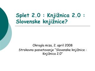 Splet 2.0 : Knjižnica 2.0 : Slovenske knjižnice?