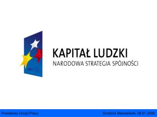 Powiatowy Urząd Pracy        Grodzisk Mazowiecki, 28.01.2008