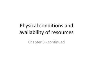 Physical conditions and availability of resources