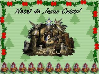Natal de Jesus Cristo!