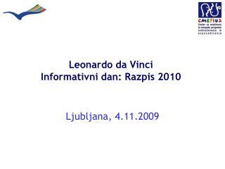 Leonardo da Vinci  Informativni dan: Razpis 2010
