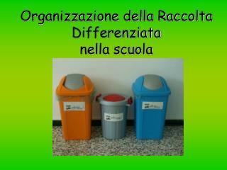 Organizzazione della Raccolta Differenziata  nella scuola
