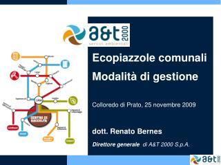 Ecopiazzole comunali Modalità di gestione Colloredo di Prato, 25 novembre 2009