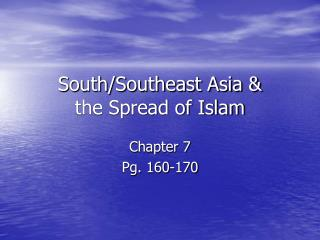 South/Southeast Asia &  the Spread of Islam