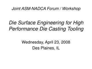 Die Surface Engineering for High Performance Die Casting Tooling