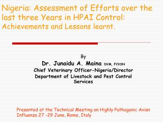 Nigeria: Assessment of Efforts over the last three Years in HPAI Control: Achievements and Lessons learnt.