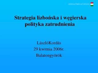 Strategia lizbo ńska i węgierska polityka zatrudnienia