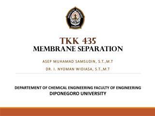 TKK 435   MEMBRANE SEPARATION
