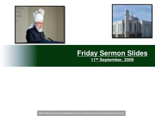 Friday Sermon Slides 11 th  September, 2009