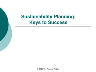 Sustainability Planning:   Keys to Success