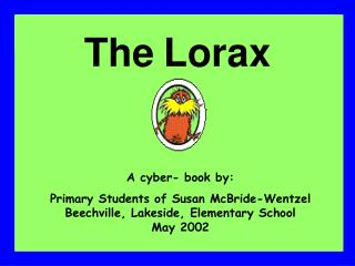 A cyber- book by: Primary Students of Susan McBride-Wentzel Beechville, Lakeside, Elementary School May 2002