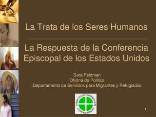 La Trata de los Seres Humanos La Respuesta de la Conferencia Episcopal de los Estados Unidos