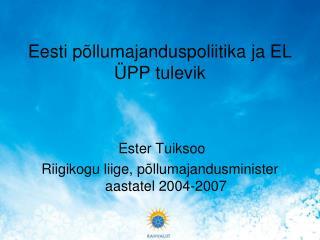 Eesti põllumajanduspoliitika ja EL ÜPP tulevik