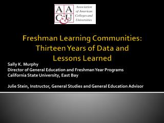 Freshman Learning Communities: Thirteen Years of Data and  Lessons Learned