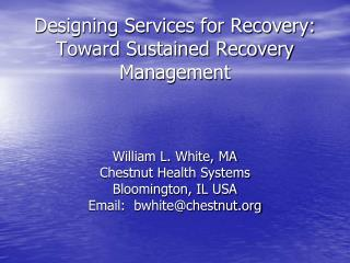 Designing Services for Recovery: Toward Sustained Recovery Management