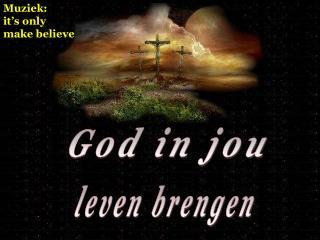 God in jou