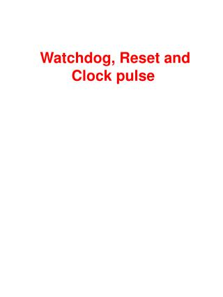 Watchdog, Reset and Clock pulse
