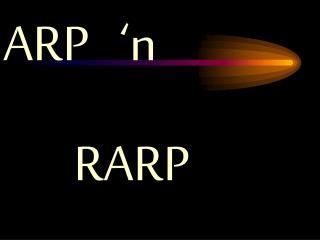 ARP   'n        RARP