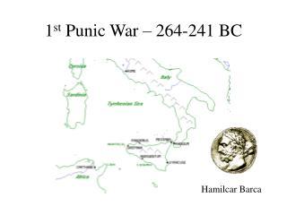 1 st  Punic War – 264-241 BC