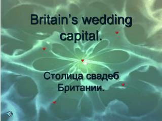 Britain's wedding capital.