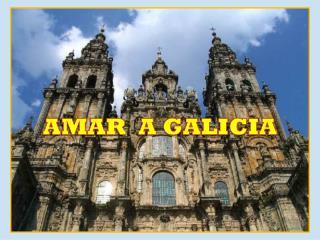 AMAR  A GALICIA