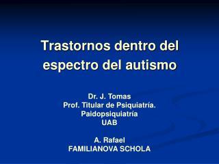 Trastornos dentro del espectro del autismo