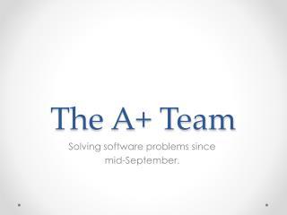 The A+ Team