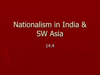 Nationalism in India  SW Asia