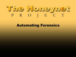 Automating Forensics