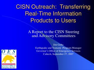 CISN Outreach:  Transferring Real-Time Information Products to Users