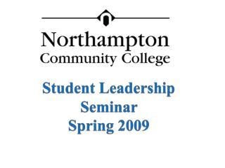 Student Leadership Seminar  Spring 2009