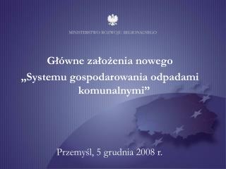 """Główne założenia nowego """"Systemu gospodarowania odpadami komunalnymi"""""""