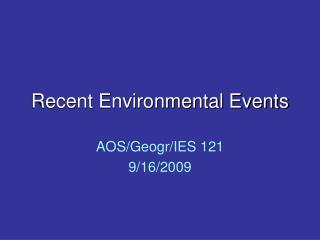 Recent Environmental Events
