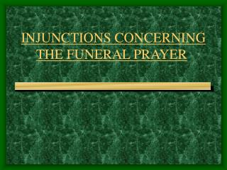 INJUNCTIONS CONCERNING THE FUNERAL PRAYER