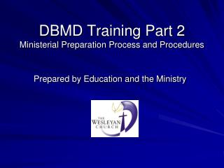 DBMD Training Part 2 Ministerial Preparation Process and Procedures