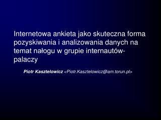 Piotr Kasztelowicz  <Piotr.Kasztelowicz@am.torun.pl>