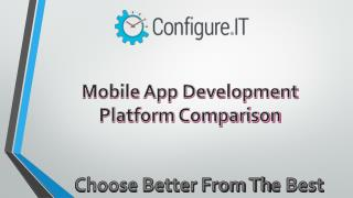 Mobile App development Platforms Comparison – A Must See PPT For IOS Developers