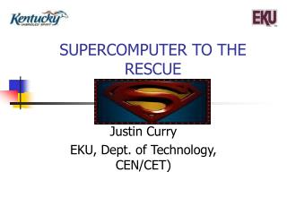 SUPERCOMPUTER TO THE RESCUE