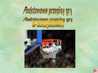 Podstawowe przepisy gry w koszyk�wk?