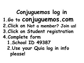 Conjuguemos log in Go to  conjuguemos Click on  Not a member? Join us!