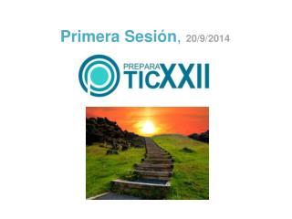 Primera Sesión , 20/9/2014