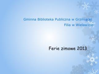 Ferie zimowe 2013