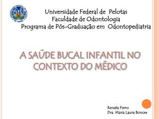 Universidade Federal de  Pelotas Faculdade de Odontologia