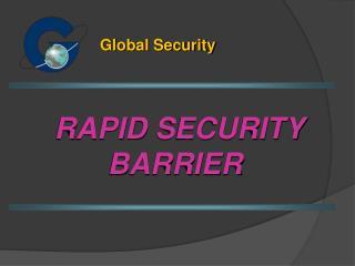 RAPID  SECURITY BARRIER