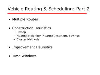 Vehicle Routing  Scheduling: Part 2